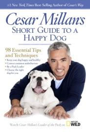 Cesar Millan's Short Guide to a Happy Dog - Cesar Millan Book