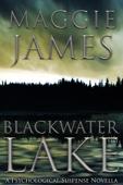 Maggie James - Blackwater Lake - a Psychological Suspense Novella  artwork