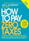 How To Pay Zero Taxes 2012  Your Guide To Every Tax Break The IRS Allows