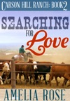 Searching For Love Carson Hill Ranch Book 2