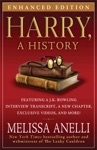 Harry A History - Enhanced With Videos And Exclusive JK Rowling Interview