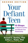 Your Defiant Teen Second Edition