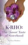 K-Rho The Sweet Taste Of Sisterhood