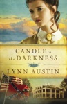 Candle In The Darkness Refiners Fire Book 1