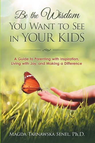 Be the Wisdom You Want to See in Your Kids