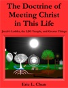 The Doctrine Of Meeting Christ In This Life