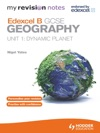 My Revision Notes Edexcel B GCSE Geography Unit 1 Dynamic Planet