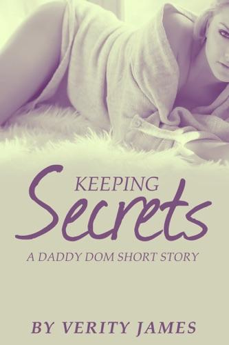 Keeping Secrets A Daddy Dom DDlg Short Story
