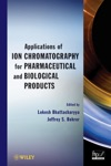 Applications Of Ion Chromatography In The Analysis Of Pharmaceutical And Biological Products
