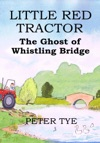 Little Red Tractor The Ghost Of Whistling Bridge