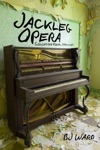 Jackleg Opera Collected Poems 1990 To 2013