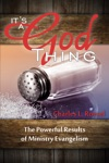 Its A God Thing The Powerful Results Of Ministry Evangelism