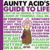 Aunty Acids Guide To Life