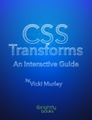CSS Transforms: An Interactive Guide - Vicki Murley Cover Art
