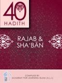 40 Hadith - Rajab & Sha'ban