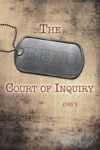 The Reno Court Of Inquiry Day Five