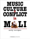 Music Culture And Conflict In Mali