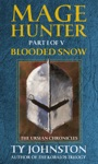 Mage Hunter Episode 1 Blooded Snow