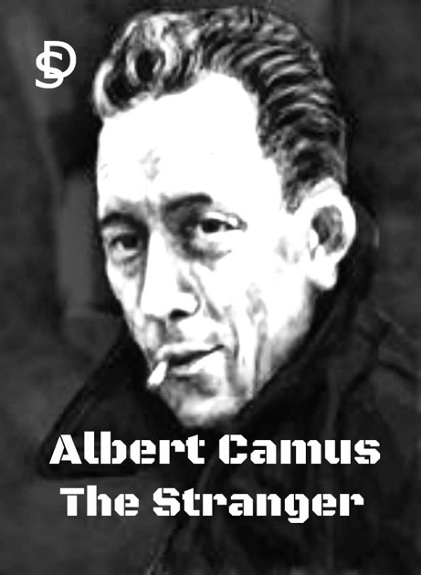 describing mersault as the absurd man in albert camus the stranger To enter into the literary world of albert camus, one the stranger camus and the absurd table of the man in question has staggeringly comprehended that he.