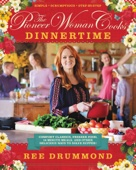 The Pioneer Woman Cooks: Dinnertime - Ree Drummond Cover Art