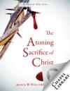 The Atoning Sacrifice Of Christ