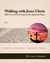 Walking With Jesus Christ Bible Verses Of Christ Organized In Applicable Topics