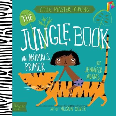 The Jungle Book A BabyLit Animals Primer