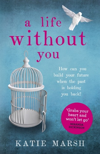 A Life Without You An Addictive and Emotional Read About Love and Family Secrets