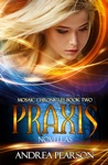 Praxis Novellas Mosaic Chronicles Book Two