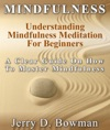 Mindfulness Understanding Mindfulness Meditation For Beginners  A Clear Guide On How To Master Mindfulness