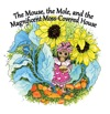 The Mouse The Mole And The Magnificient Moss-Covered House