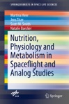Nutrition Physiology And Metabolism In Spaceflight And Analog Studies