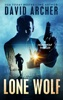 David Archer - Lone Wolf: A Noah Wolf Thriller  artwork