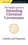 Simple Guide To Attending Christian Ceremonies