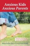 Anxious Kids Anxious Parents