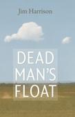 Dead Man's Float - Jim Harrison Cover Art