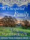An Unexpected Family Orphan Train Romance Series Book 1