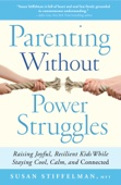 Parenting Without Power Struggles - Susan Stiffelman Cover Art