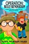 Operation Bully Renovation