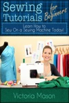 Sewing Tutorials For Beginners Learn How To Sew On A Sewing Machine Today