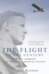 The Flight Of The Century Charles Lindbergh And The Rise Of American Aviation