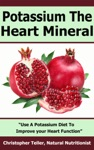 Potassium The Heart Mineral Use A Potassium Diet To Improve Your Heart Function