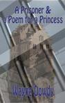 A Prisoner  A Poem For A Princess