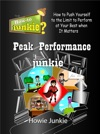 Peak Performance Junkie How To Push Yourself To The Limit To Perform At Your Best When It Matters