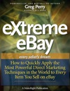 EXtreme EBay How To Quickly Apply The Most Powerful Direct Marketing Techniques In The World To Every Item You Sell On EBay