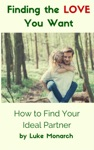 Finding The Love You Want How To Find Your Ideal Partner