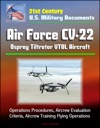 21st Century US Military Documents Air Force CV-22 Osprey Tiltrotor VTOL Aircraft - Operations Procedures Aircrew Evaluation Criteria Aircrew Training Flying Operations