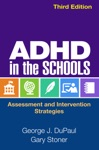 ADHD In The Schools Third Edition
