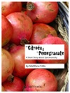 The Citron And The Pomegranate A Short Story About Synchronicity