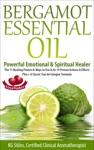 Bergamot Essential Oil Powerful Emotional  Spiritual Healer